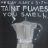 Taint Fumes You Smell.. ...it's Coffee