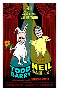 Neil Hamburger, Todd barry (Spring Value)