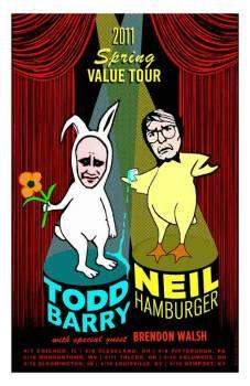 Neil Hamburger, Todd barry (Spring Value)