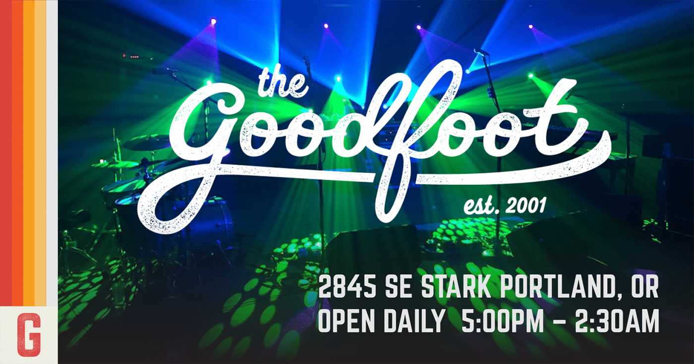 The Goodfoot | Music, DJs, Art, and Food since 2001
